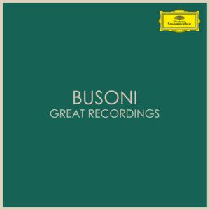 آلبوم موسیقی Busoni Great Recordings اثری از فروچیو بوسونی (Ferruccio Busoni)