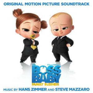 آلبوم موسیقی متن فیلم The Boss Baby Family Business اثری از هانس زیمر ، استیو مزارو (Hans Zimmer, Steve Mazzaro)
