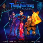 Trollhunters Music From The Tales of Arcadia Saga