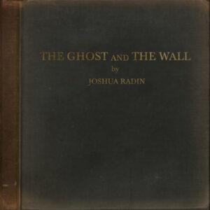 آلبوم موسیقی The Ghost and the Wall اثری از جاشوا رادین (Joshua Radin)