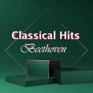 آلبوم موسیقی Classical Hits Beethoven اثری از لودویگ ون بتهوون (Ludwig van Beethoven)