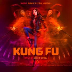 آلبوم موسیقی متن فیلم Kung Fu Season 1 اثری از شری چونگ (Sherri Chung)