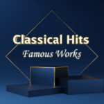 Classical Hits Famous Works