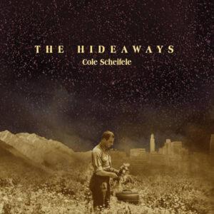 آلبوم موسیقی The Hideaways اثری از کول شیفله (Cole Scheifele)