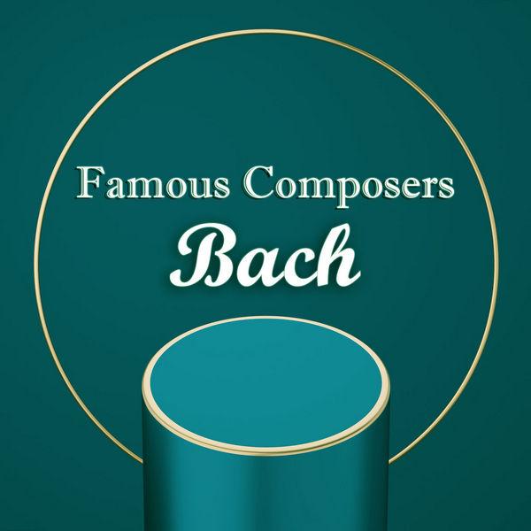 آلبوم موسیقی Famous Composers Bach اثری از یوهان سباستین باخ (Johann Sebastian Bach)