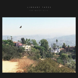آلبوم موسیقی The Quiet City اثری از لایبرری تیپس اند اولیویا بللی (Library Tapes & Olivia Belli)