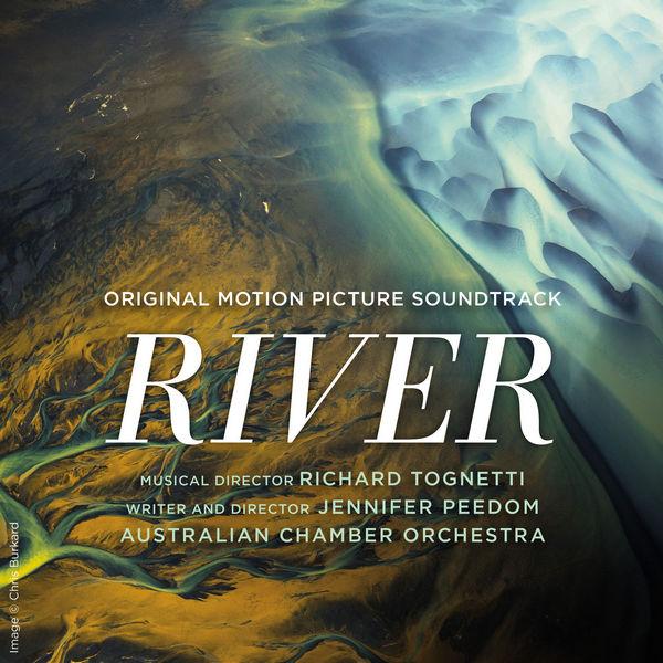 آلبوم موسیقی متن فیلم River اثری از ریچارد توگنتی (Richard Tognetti)