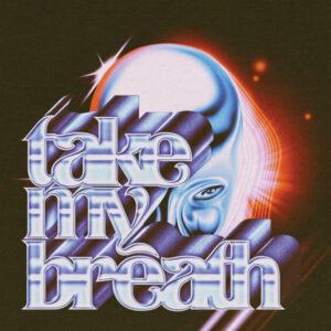 آلبوم موسیقی Take My Breath اثری از د ویکند (The Weeknd)
