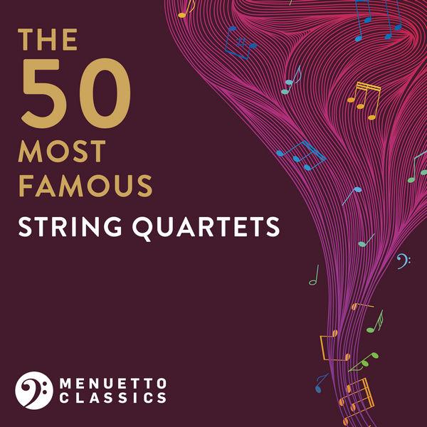 آلبوم موسیقی The 50 Most Famous String Quartets اثری از هنرمندان مختلف