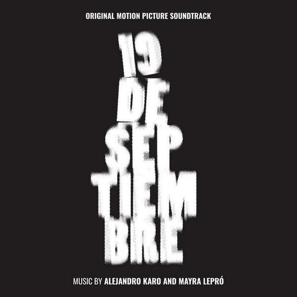 آلبوم موسیقی متن فیلم 19 De Septiembre اثری از الخاندرو کارو ، مایرا لپرو (Alejandro Karo, Mayra Lepró)