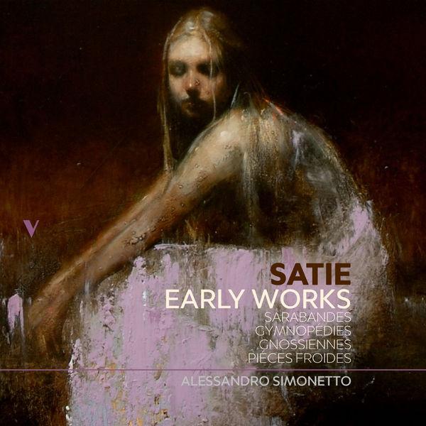 آلبوم موسیقی Satie Early Works اثری از الساندرو سیمونتو (Alessandro Simonetto)