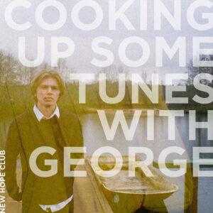 آلبوم موسیقی Cooking Up Some Tunes with George اثری از برونو مارتینی ، نیو هوپ کلاب (Bruno Martini, New Hope Club)