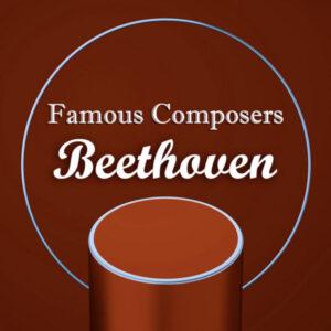آلبوم موسیقی Famous Composers Beethoven اثری از لودویگ ون بتهوون (Ludwig van Beethoven)