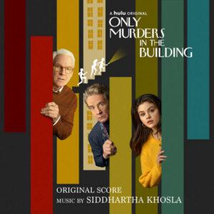 آلبوم موسیقی متن فیلم Only Murders in the Building اثری از سیدارتا خسلا (Siddhartha Khosla)