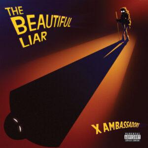 آلبوم موسیقی The Beautiful Liar اثری از اکس امبسدرس (X Ambassadors)