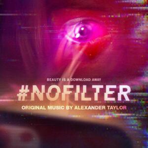 آلبوم موسیقی متن فیلم NoFilter اثری از الکساندر تیلور (Alexander Taylor)