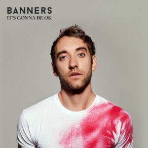 آلبوم موسیقی It's Gonna Be OK اثری از بنرس (BANNERS)