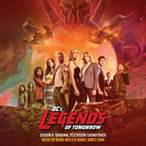 آلبوم موسیقی متن سریال DCs Legends Of Tomorrow_ Season 6 اثری از بلیک نیلی ، دانیل جیمز چان (Blake Neely, Daniel James Chan)