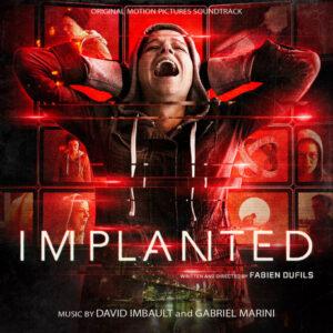 آلبوم موسیقی متن فیلم Implanted اثری از دیوید ایمبو ، گابریل مارینی (David Imbault, Gabriel Marini)