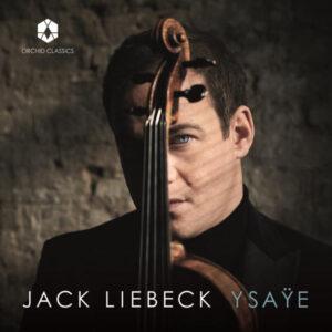 آلبوم موسیقی Ysaÿe 6 Sonatas for Solo Violin Op. 27 اثری از جک لیبک (Jack Liebeck)