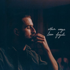 آلبوم موسیقی Other Ways اثری از لوکا فوگیل (Luca Fogale)