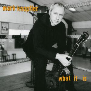 آلبوم موسیقی What It Is اثری از مارک نافلر (Mark Knopfler)