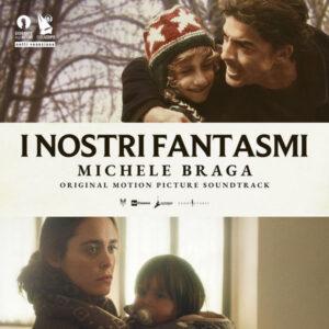 آلبوم موسیقی متن فیلم I Nostri Fantasmi اثری از میشل براگا ، امانوئل بوسی (Michele Braga, Emanuele Bossi)