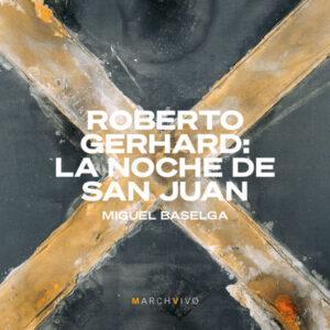 آلبوم موسیقی Roberto Gerhard La noche de San Juan اثری از میگوئل بازلگا (Miguel Baselga)