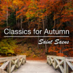 Classics For Autumn Saint Saëns