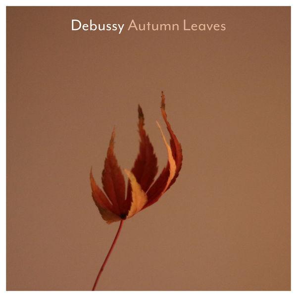 آلبوم موسیقی Debussy Autumn Leaves اثری از هنرمندان مختلف