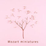 Mozart Miniatures