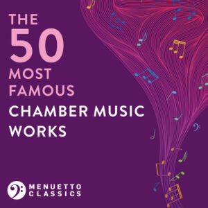 آلبوم موسیقی The 50 Most Famous Chamber Music Works اثری از هنرمندان مختلف