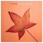 Vivaldi Autumn Leaves