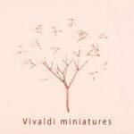 Vivaldi Miniatures
